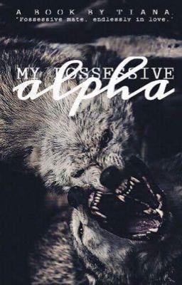 My Possessive Alpha in 2019 | Watt pad favourites | Werewolf