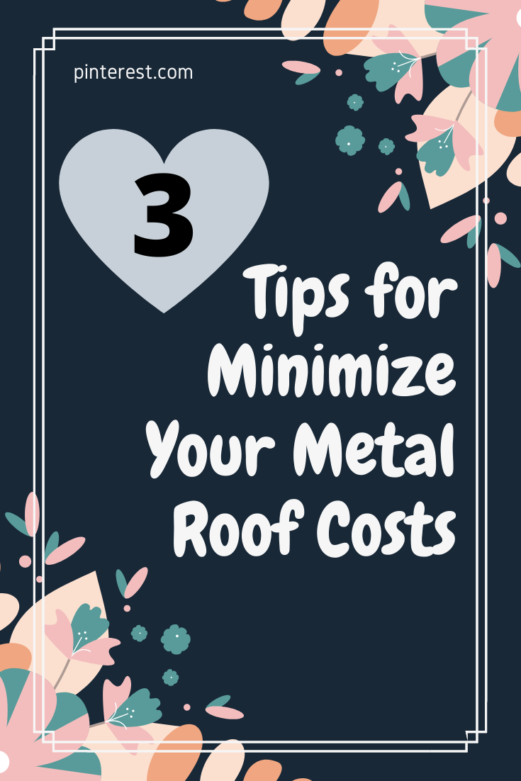 Get Free Tips To Minimize Your Metal Roof Costs Decor Design Home Design Decor Metal Roof Cost