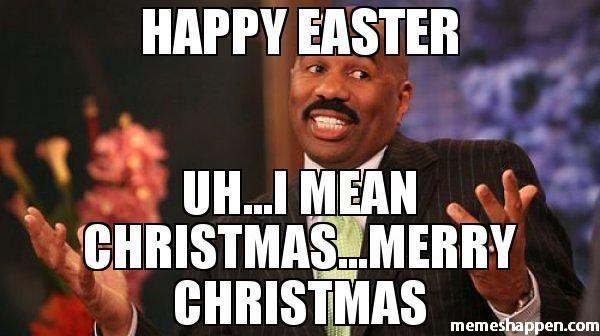 Happy Easter Uh I Mean Christmas Merry Christmas Meme Steve Harvey 38821 Memes Happen Easter Humor Merry Christmas Meme Happy Easter