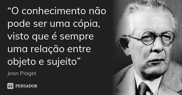Jean Piaget Frases Motivacionais Para Professores Frases