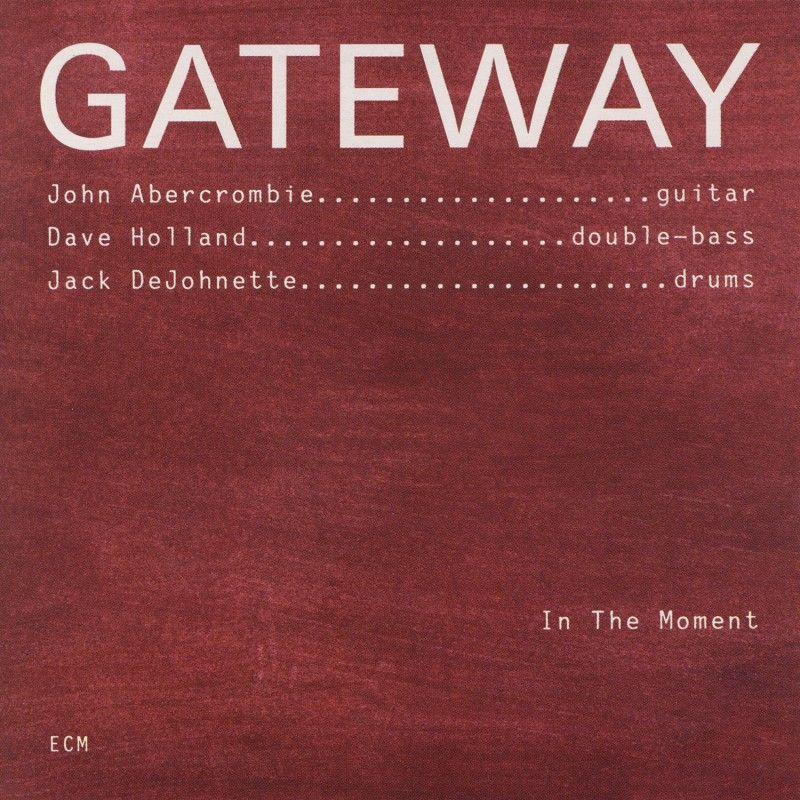 Gateway In The Moment Ecm1574 1996 Neofonic 2019 アルバム