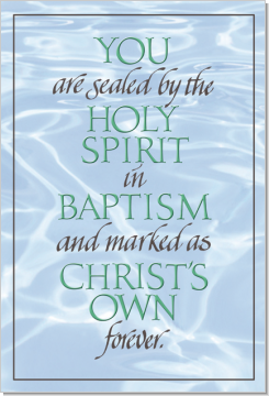 Quot You Are Sealed By The Holy Spirit In Baptism And Marked