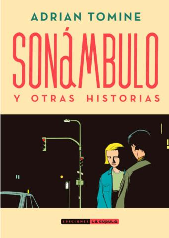 Sonambulo Y Otras Historias Historia Relaciones A Distancia Novelas Graficas