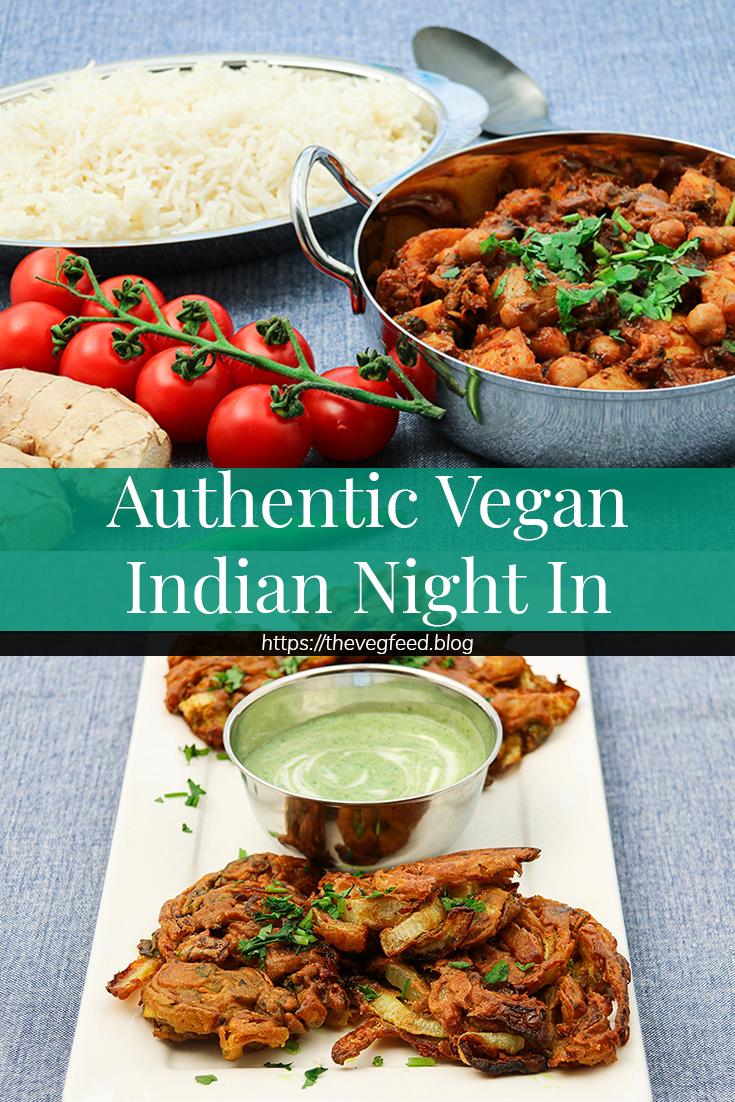 Authentic Vegan Indian Night In In 2020 Vegetarian Recipes Healthy Vegan Indian Recipes Indian Food Recipes