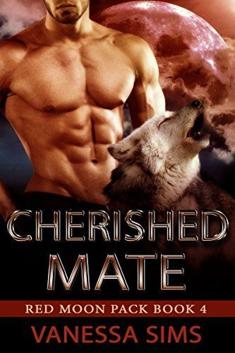 Cherished Mate (Red Moon Pack Book #4) by Vanessa Sims, http://www.amazon.com/dp/B00PLH9A94/ref=cm_sw_r_pi_dp_dkJzub1HJYH58