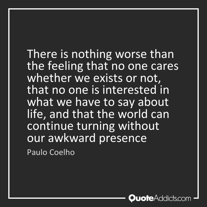 No One Cares About Me No One Cares About Me Quote Addicts No One Cares Me Quotes Care
