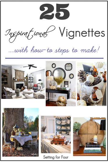 25 Inspirational Vignettes With Instructions - Learn How To Decorate!