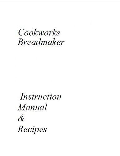 Cookworks Bread Machine Maker Instruction Manual Manual Bread