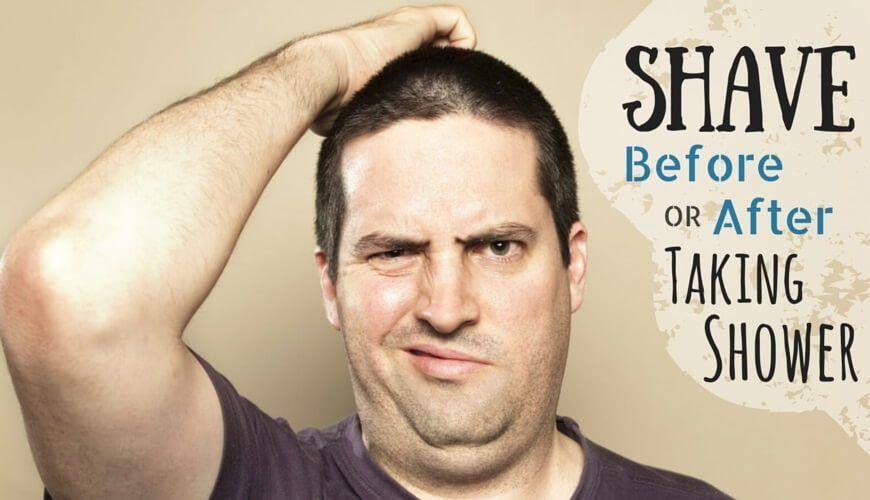 Is It Better To Shave Before Or After Shower Mens Shaving Kit Shaving Games Wet Shaving