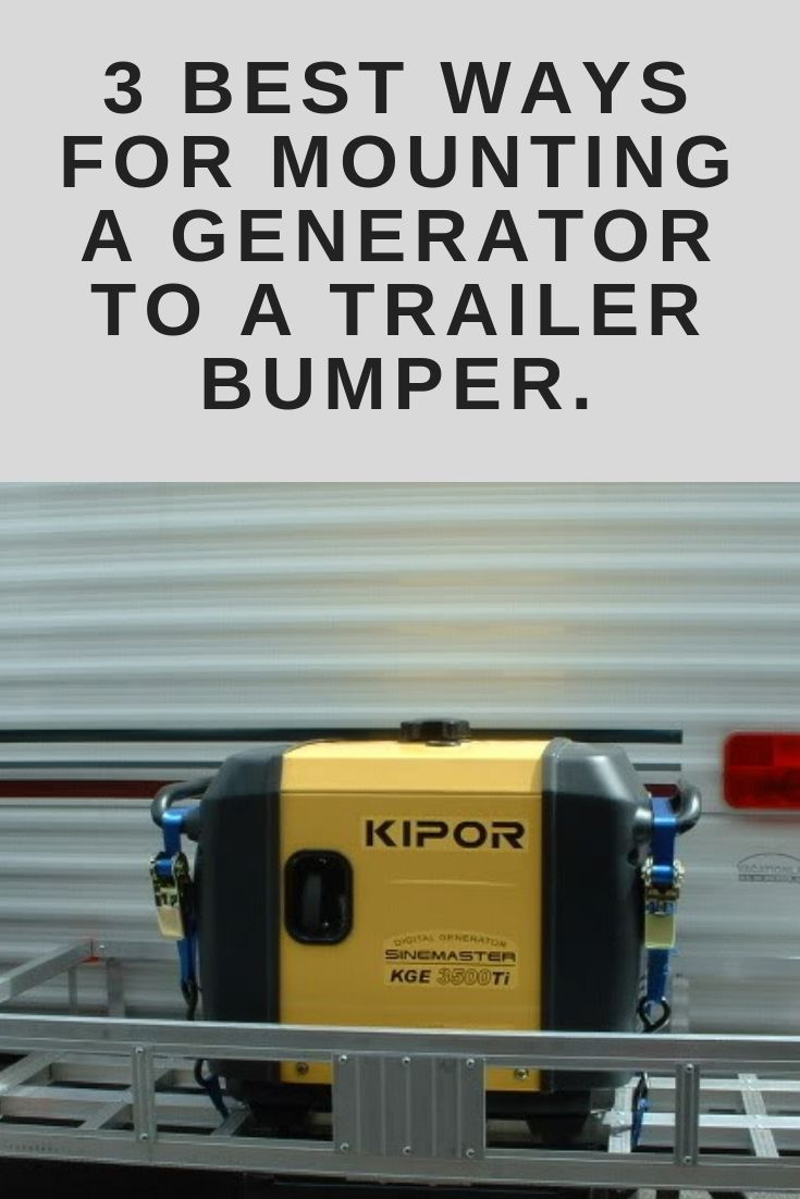 3 Best Ways For Mounting A Generator To A Trailer Bumper