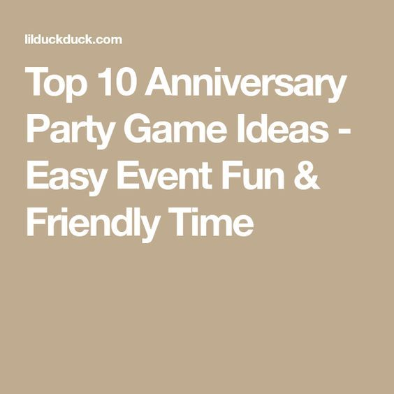 Top 10 Anniversary Party Game Ideas