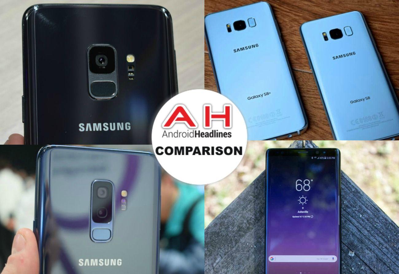 Phone Comparison Samsung Galaxy S9 Vs S9 Plus Vs S8 Vs S8 Plus Vs Note 8 Android Google News Samsung Phone Samsung Galaxy S9