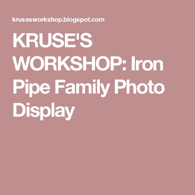 KRUSES WORKSHOP Iron Pipe Family Photo Display