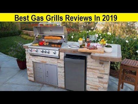 Top 3 Best Gas Grills Reviews In 2019 Outdoor Kitchen Outdoor Kitchen Decor Outdoor Kitchen Design