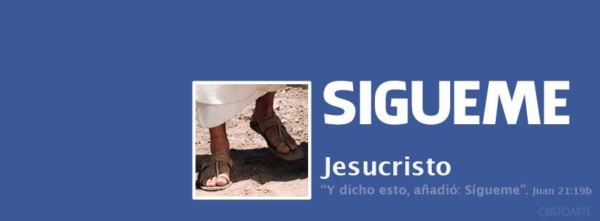 """""""Y dicho esto, añadió: Sígueme."""" - Juan 21:19b (Reina-Valera 1960) -  Portadas para Facebook - Facebook covers"""