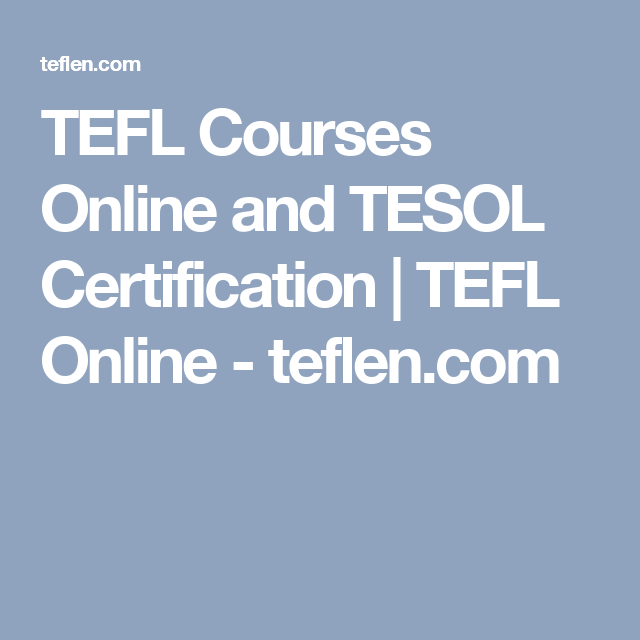TEFL Courses Online and TESOL Certification | TEFL Online - teflen ...