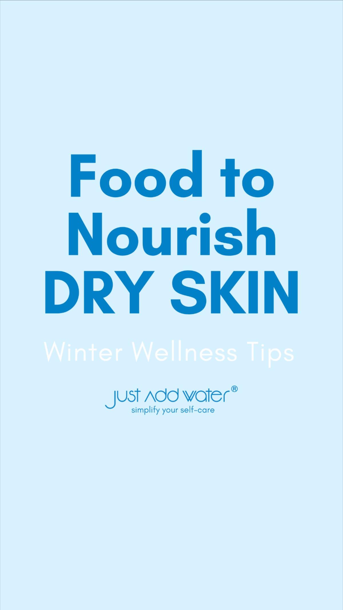 Plant-Based Foods To Nourish Dry Skin