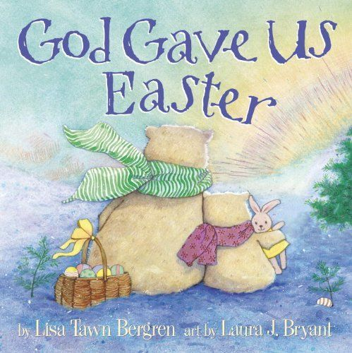God gave us easter cute christian easter book by lisa tawn god gave us easter cute christian easter book by lisa tawn bergren http easter craftseaster ideaseaster basket negle Image collections