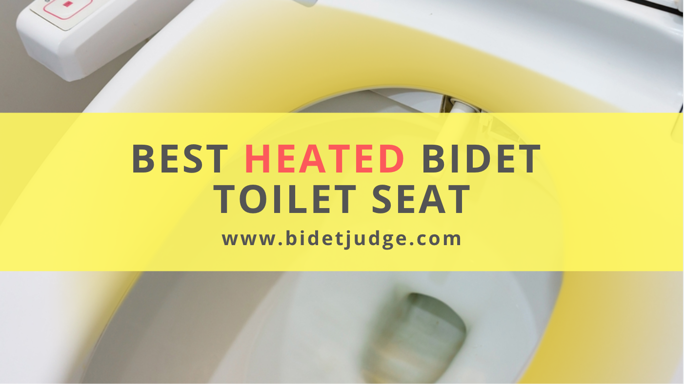 The 6 Best Heated Bidet Toilet Seat To Make You Feel Comfortable