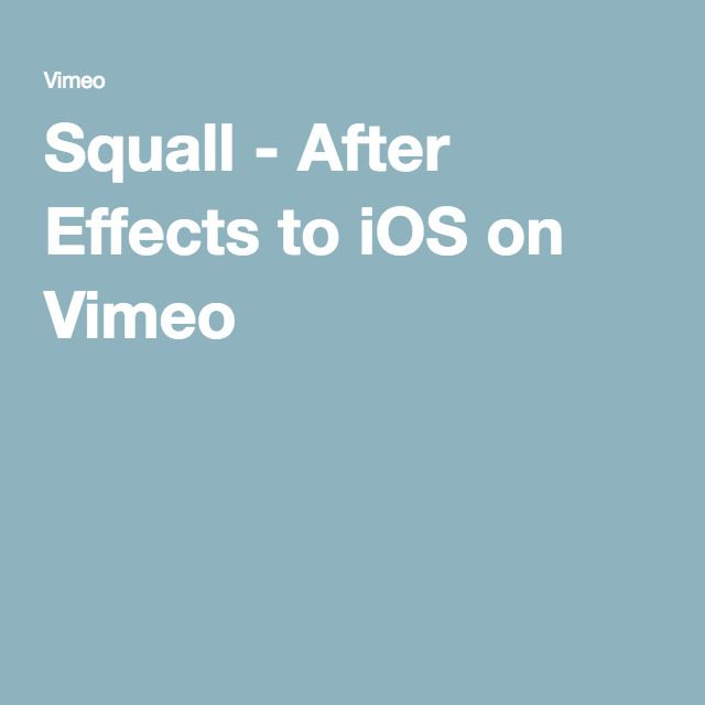 Squall - After Effects to iOS on Vimeo