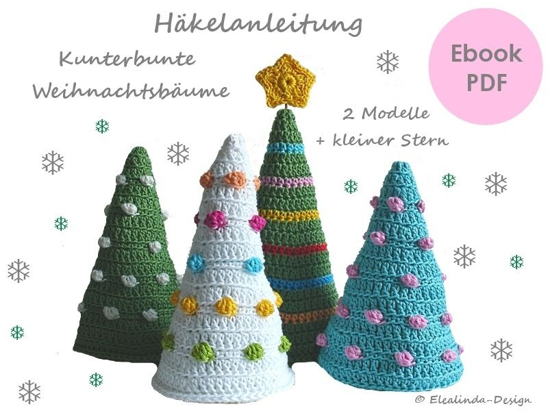 Kunterbunte Weihnachtsbäume Häkelanleitung Pdf Häkeln Pinterest