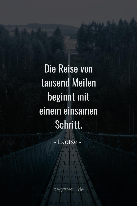 Laotse Zitate Deutsch Die Reise Von Tausend Meilen Beginnt Mit Einem Einsamen Schritt Laotse Zitate Zitate Spruche