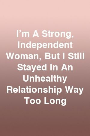 I'm A Strong, Independent Woman, But I Still Stayed In An Unhealthy Relationship Way Too Long... -  I'm A Strong, Independent Woman, But I Still Stayed In An Unhealthy Relationship Way Too Long by  - #happywomen #independent #independentwomen #long #relationship #stayed #still #strong #strongwomen #unhealthy #woman #womendrawing #womenface #womenfashion #womenillustration #womenportrait