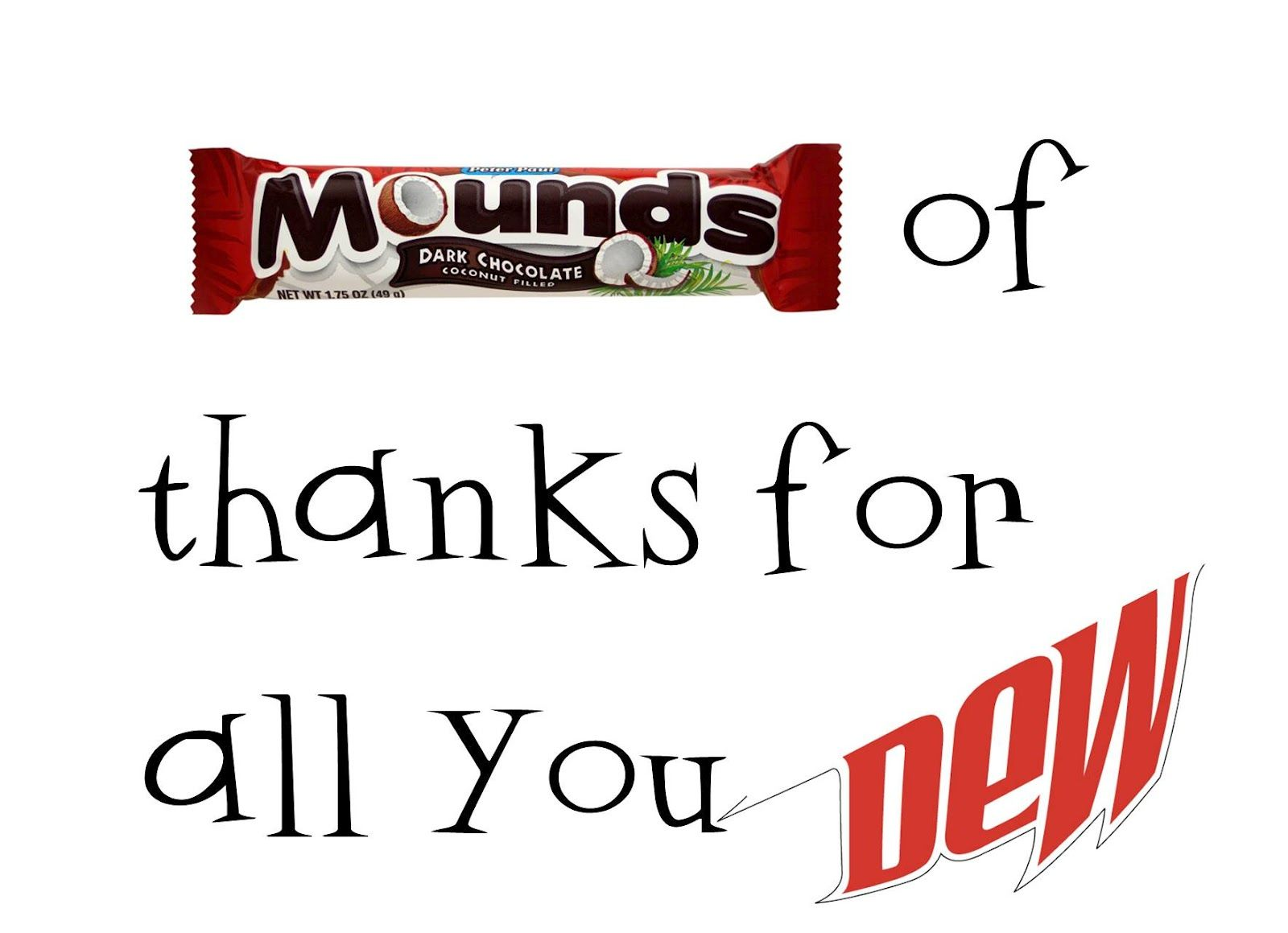 Mounds of Thanks for All You Dew - Serve with Mounds candy ...