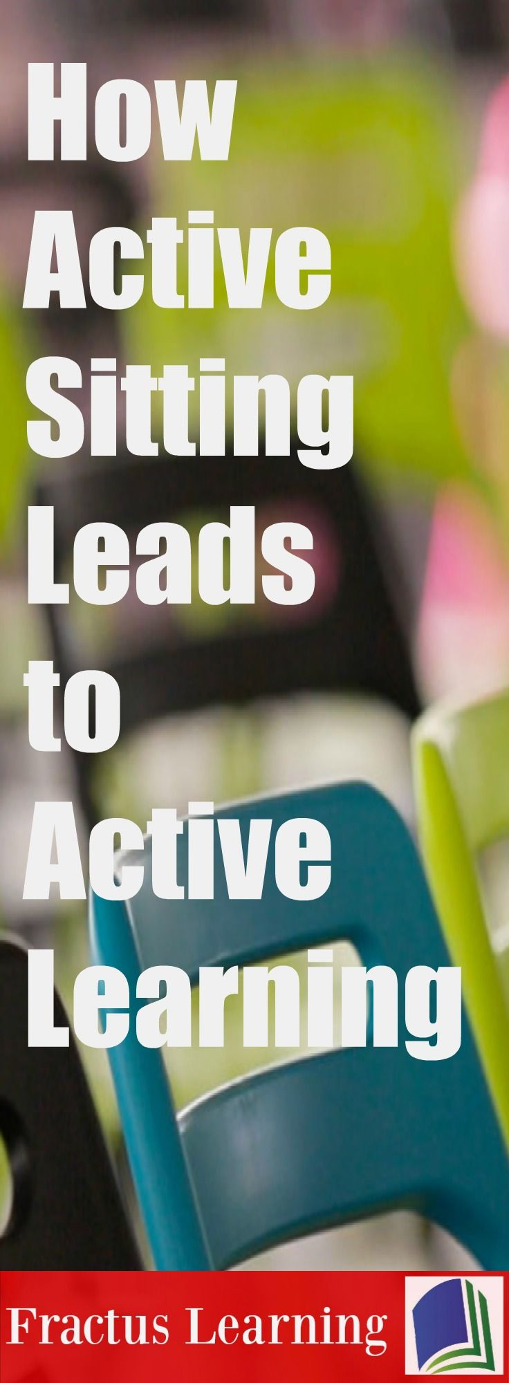 82fe2b52e713b How Active Sitting Leads to Active Learning.  FractusLearning