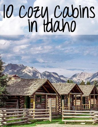 These 10 Cozy Cabins Are Everything You Need For T