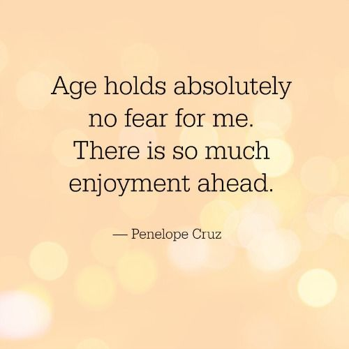 21 Great Quotes That'll Get You EXCITED (Not Depressed!) About Aging