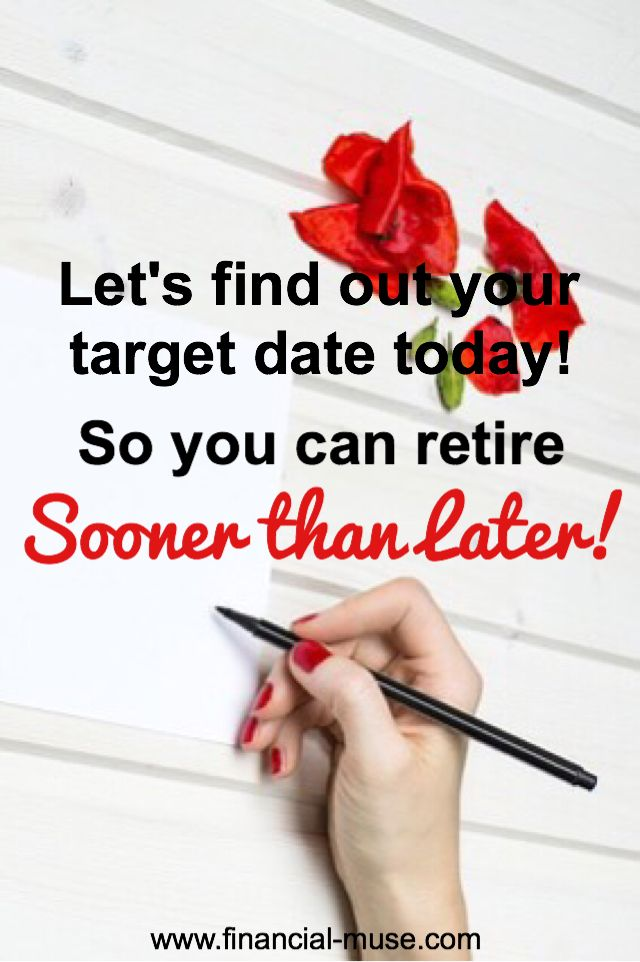 do you want to retire at 65 or much sooner give this a read find your target date and retire sooner