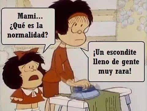 #Mafalda y su #sabiduría ☝️☺️ @mafaldadigital ¿Qué es la normalidad?