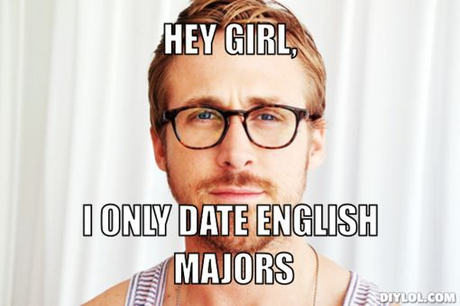 Why I M An English Major And Not Worried About My Future Hey Girl Happy Birthday Hey Girl Memes Hey Girl