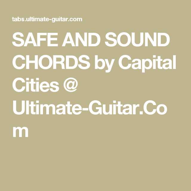 SAFE AND SOUND CHORDS by Capital Cities @ Ultimate-Guitar.Com ...