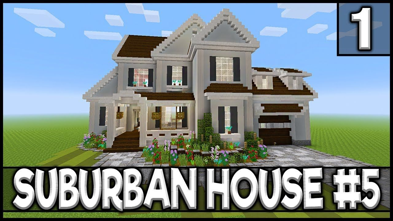 Minecraft How To Build A Suburban House 5 Part 1 Minecraft Mansion Minecraft House Tutorials Minecraft Mansion Tutorial