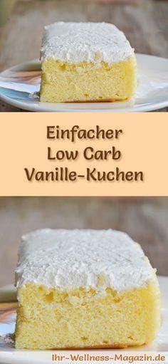 Einfacher Low Carb Vanille-Kuchen - Rezept ohne Zucker