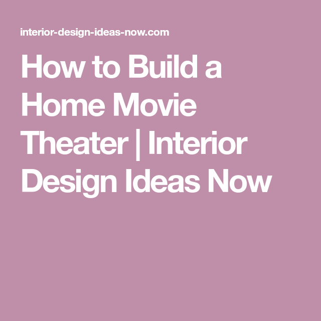 How To Build A Home Movie Theater