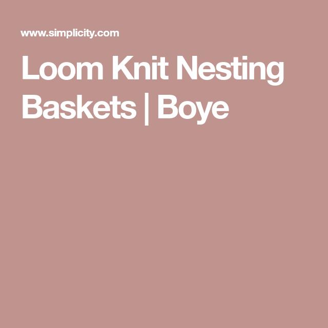 Loom Knit Nesting Baskets Boye Diy And Crafts Pinterest Nest
