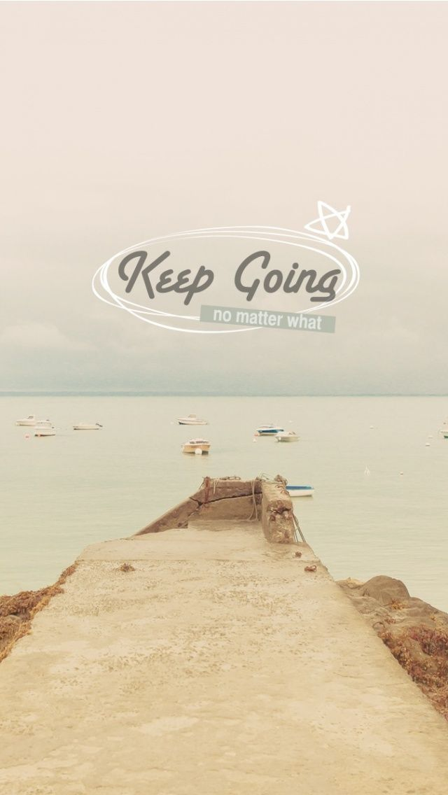 Keep Going Quotes Iphone Wallpaper Mobile9 Inspiring Image