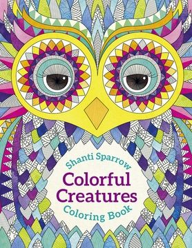 Shanti Sparrow: Colorful Creatures