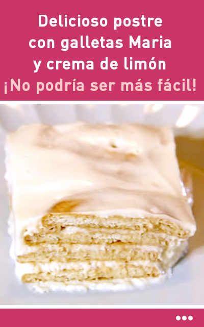 Delicioso Postre Con Galletas Maria Y Crema De Limón No Podría Ser Más Fácil Postres Con Galletas Maria Postres Con Galletas Pastel De Limon Galletas Maria