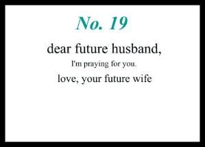 Love Notes To My Future Husband #19: Dear Future Husband, I'm praying for you. Love, Your Future Wife by Kay JayCee