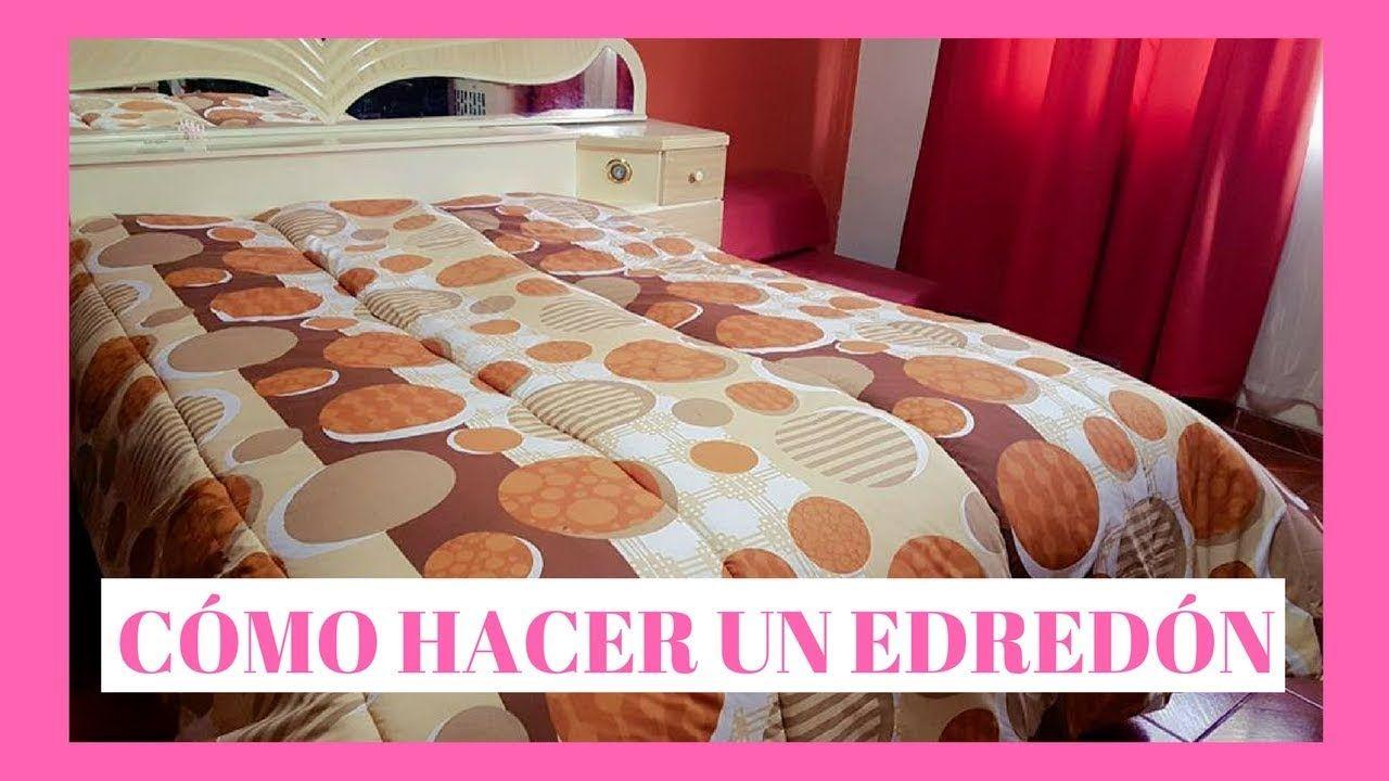 CÓMO HACER UN EDREDÓN (TUTORIAL)   YouTube | Edredones | Pinterest