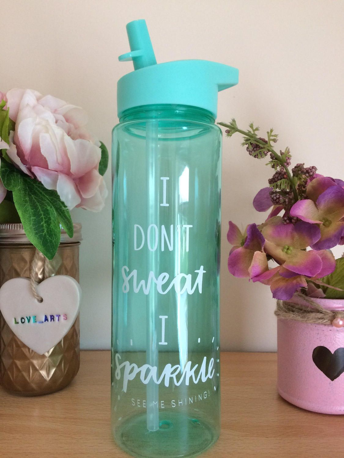 Gym Quote Water Bottle Funny I Dont Sweat I Sparkle 700ml