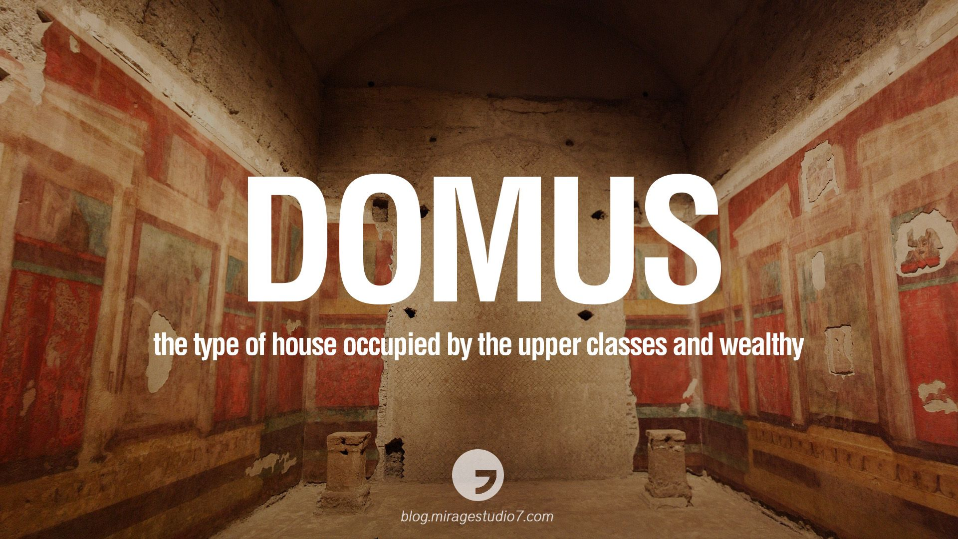 Domus - the type of house occupied by the upper classes and ...