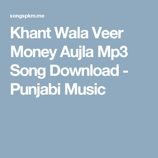 Khant Wala Veer Money Aujla Mp3 Song Download - Punjabi