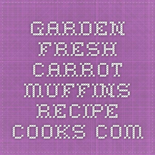 Garden Fresh Carrot Muffins - Recipe - Cooks.com