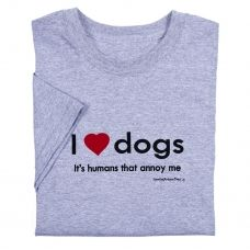 I Love Dogs - It's humans that annoy me - T-Shirt