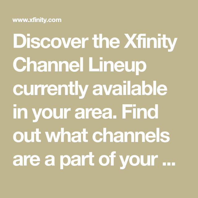 Discover The Xfinity Channel Lineup Currently Available In Your Area Find Out What Channels Are A Part Of Your Xfinity Tv Plan L Channel Basic Channel Lineup